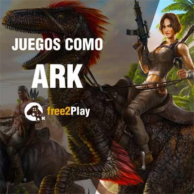 Juegos parecidos a Ark