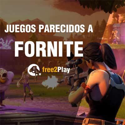 Videojuegos para jugar si te gusta Fornite