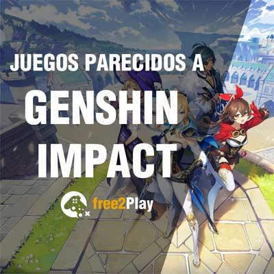 Juegos parecidos a Genshin Impact