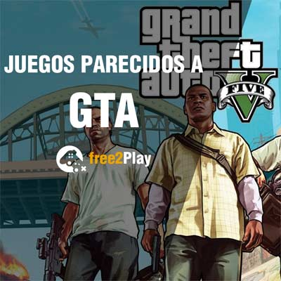 Juegos similares a GTA